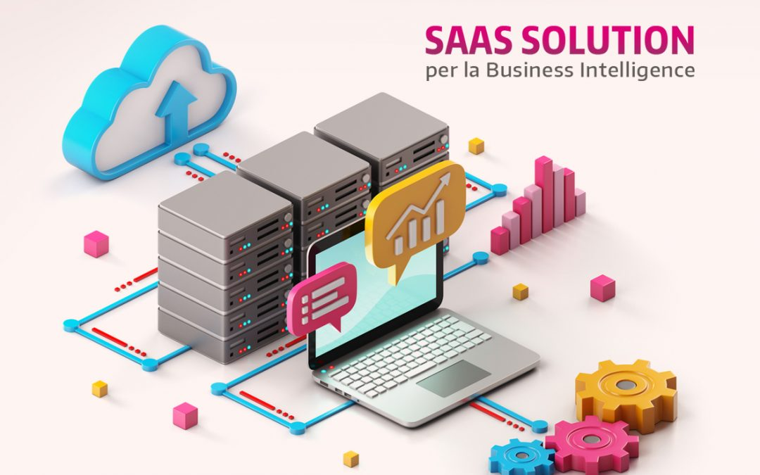 Soluzioni SaaS per la BI: tra dislocazione, flessibilità e scalabilità